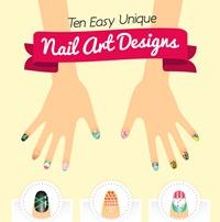 10 Easy & Unique Nail Art Designs