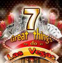7 Great Things to Do in Las Vegas