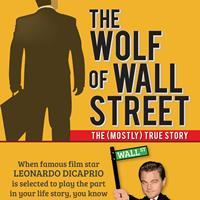 The Wolf of Wall Street: The (Mostly) True Story