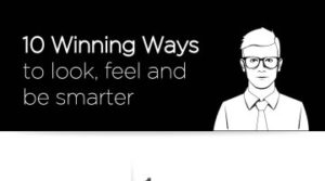 Infographic 10 Winning Ways To Feel and Look Smarter