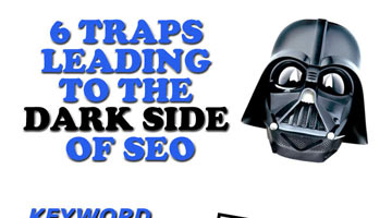 6 Traps Leading to the Dark Side of SEO