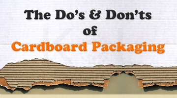 The Do's And Don'ts Of Cardboard Packaging