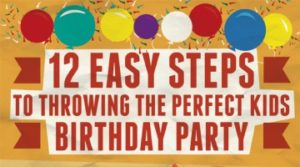 12 Easy Steps to Throwing the Perfect Kids Party