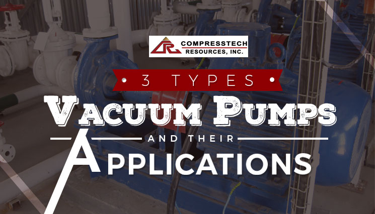 3 Types of Vacuum Pumps and Their Applications