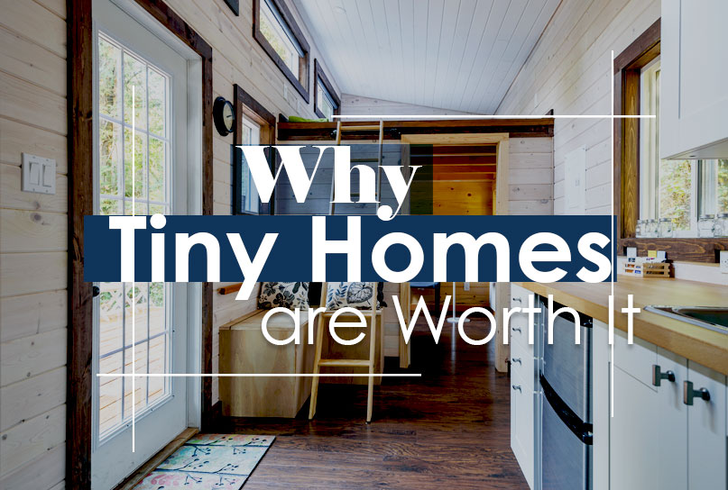 7 Reasons Why Tiny Homes Are Worth It